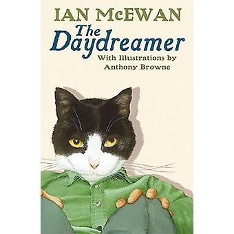 The Daydreamer by Ian McEwan - Anthony Browne - 9780099470717 Book