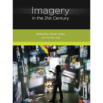 Imagery in the 21st Century by Oliver Grau - Thomas Veigl - 978026252
