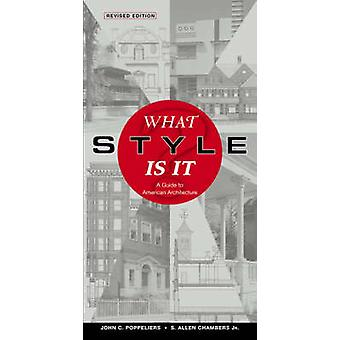 What Style is It? - A Guide to American Architecture by John C. Poppel