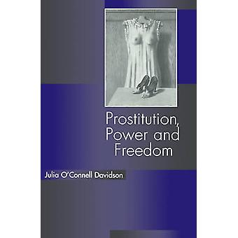 Prostitution - Power and Freedom by Julia O'Connell Davidson - 978074