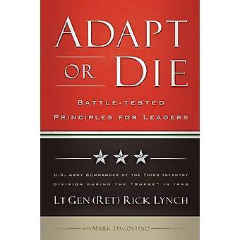 Tilpasse eller dø - slaget testet prinsipper for ledere av Rick Lynch - Ma