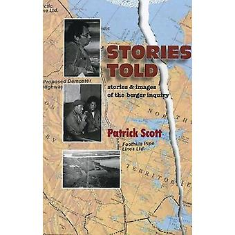 Stories Told - Stories and Images of the Berger Inquiry (2nd Revised e