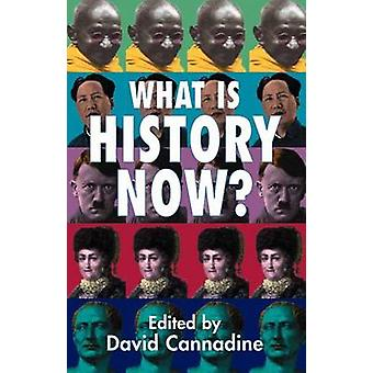 What is History Now? by David Cannadine - 9781403933362 Book