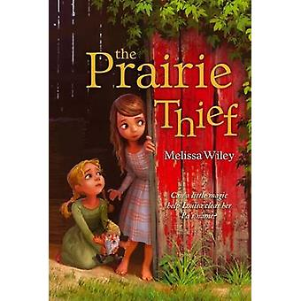De Prairie-dief door Melissa Wiley - Erwin Madrid - 9781442440579 boek