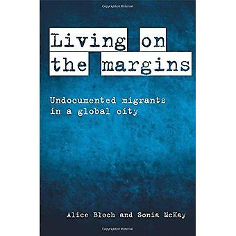 Living on the margins - Undocumented migrants in a global city by Alic