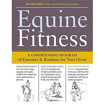 Equine Fitness - A Conditioning Program of Exercises and Routines for