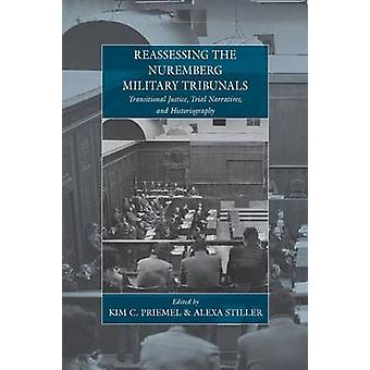 Reassessing the Nuremberg Military Tribunals - Transitional Justice -