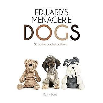 Edward's Menagerie - Dogs - 50 canine crochet patterns by Kerry Lord -