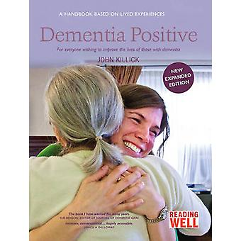 Dementia Positive (2nd Revised edition) by John Killick - 97819100215
