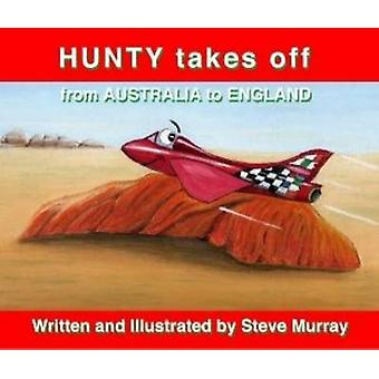 Hunty Takes Off from Australia to England by Steve Murray - 978192203