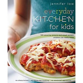 Everyday Kitchen for Kids by Jennifer Low - 9781909808041 Book