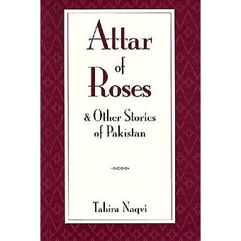 Attar of Roses and Other Stories of Pakistan by Tahira Naqvi - 978089