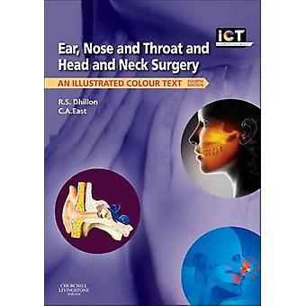 Ear - Nose and Throat and Head and Neck Surgery - An Illustrated Colou
