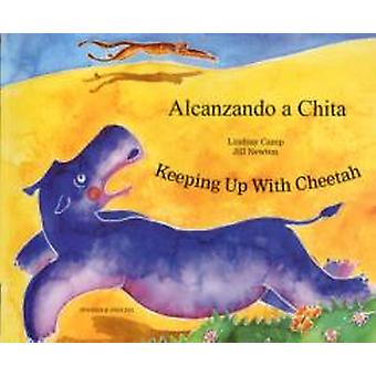 Keeping Up with Cheetah in Spanish and English by Lindsay Camp & Jill Newton