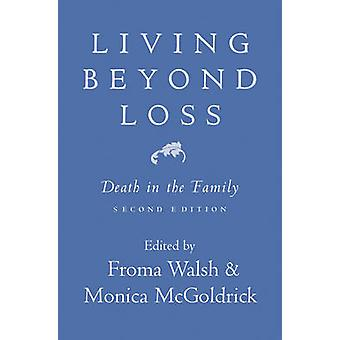 Living Beyond Loss - Death in the Family by Monica McGoldrick - Froma