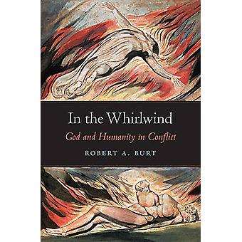 In the Whirlwind - God and Humanity in Conflict by Robert A. Burt - 97