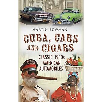 Cuba - Cars and Cigars - Classic 1950s American Automobiles by Martin