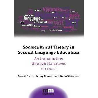 Sociocultural Theory in Second Language Education - An Introduction Th
