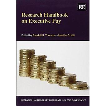 Research Handbook on Executive Pay by Randall S. Thomas - Jennifer G.