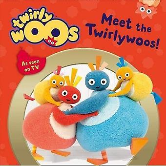 Meet the Twirlywoos (Twirlywoos)