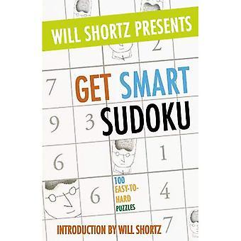 Will Shortz esittelee Get Smart Sudoku: 100 helppoa ja kova palapelit