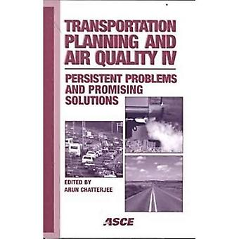 Transportation Planning and Air Quality IV: Persistent Problems and Promising Solutions: Conference Proceedings, November 14-17, 1999, Lake Lanier Islands Resort, Lake Lanier, Georgia