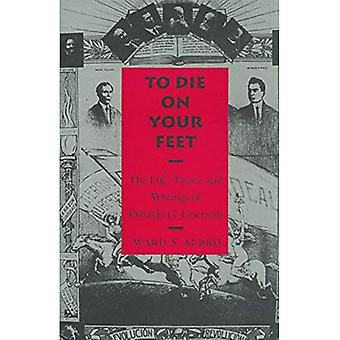 To Die on Your Feet: The Life, Times and Writing of Praxedis Guerrero