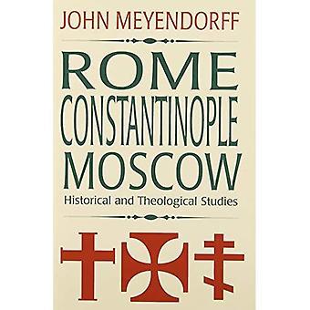 Rom, Konstantinopel, Moskva: Historiska och teologiska studier