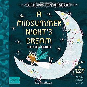 Petit maître Shakespeare: Rêve de songe d'une nuit: une amorce de fées Babylit (BabyLit livres)