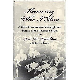 Weten wie ik ben: een zwarte Entrepreneur's memoires van strijd en overwinning in het Amerikaanse zuiden