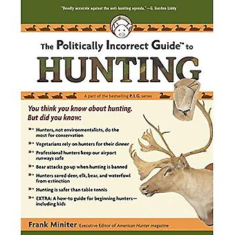 Den politiskt inkorrekta guiden till jakt (politiskt inkorrekt guider)