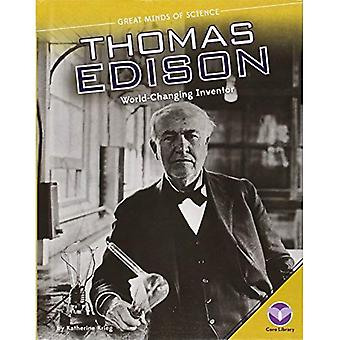 Thomas Edison: World-Changing Inventor (Great Minds of Science)