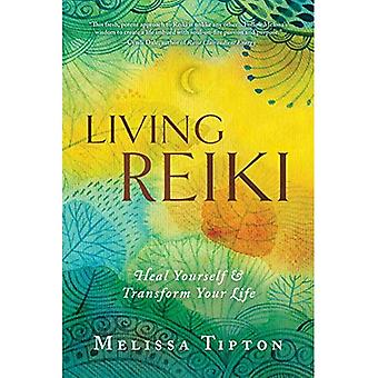 Living Reiki: Heal Yourself� and Transform Your Life
