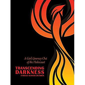 Transcending Darkness: A Girl's Journey Out of the Holocaust (Modern Jewish History)