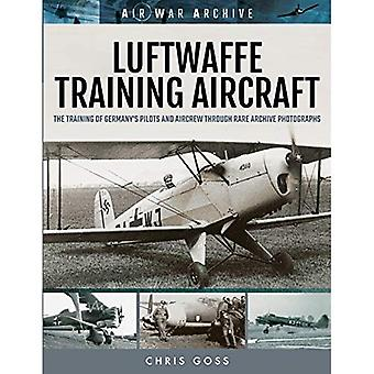 Luftwaffe Training Aircraft:� The Training of Germany's Pilots and Aircrew Through Rare Archive Photographs (Air War Archive)