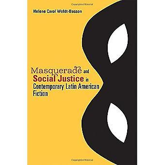 Maskerad och Social rättvisa i samtida latinamerikansk Fiction