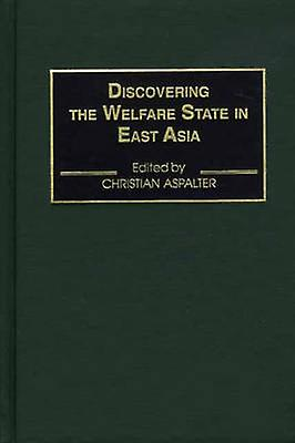 Discovering the Welfare State in East Asia by Aspalter & Christian