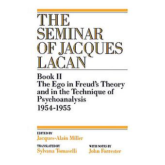 The Ego in Freuds Theory and in the Technique of Psychoanalysis 19541955 by AlainMiller & Jacques