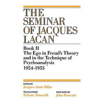 Het Ego in Freuds theorie en in de techniek van de psychoanalyse 19541955 door AlainMiller & Jacques