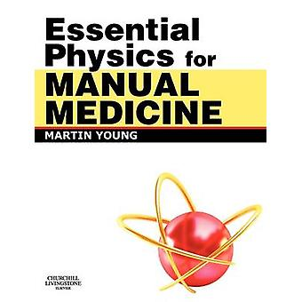 Essential Physics for Manual Medicine by Young & Martin