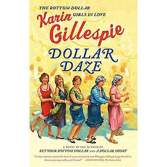 Dollar Daze The Bottom Dollar Girls in Love by Gillespie & Karin
