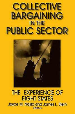 Collective Bargaining in the Public Sector The Experience of Eight States  The Experience of Eight States by Najita & Joyce M.