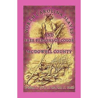 North Carolina slaven en vrije mensen van kleur McDowell County door Byrd & William L.