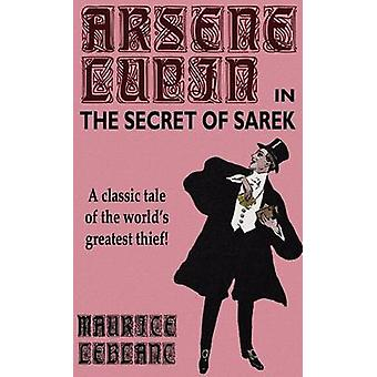 Arsene Lupin in The Secret of Sarek by LeBlanc & Maurice