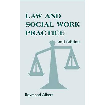 Law and Social Work Practice by Albert & Raymond