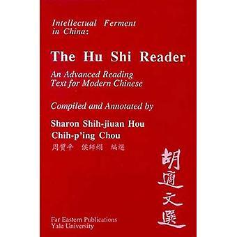 Ein Hu Shi Leser eine erweiterte Lesetext für modernes Chinesisch von Hu & Shih