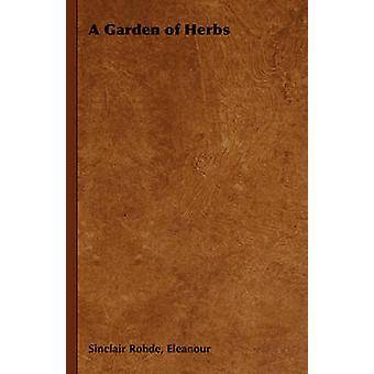A Garden of Herbs by Rohde & Eleanour Sinclair