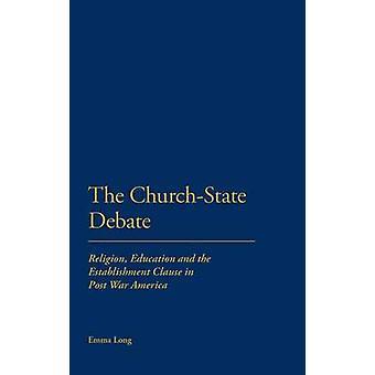 ChurchState debat Religion uddannelse og delsætningen etablering i Post krig Amerika af lange & Emma