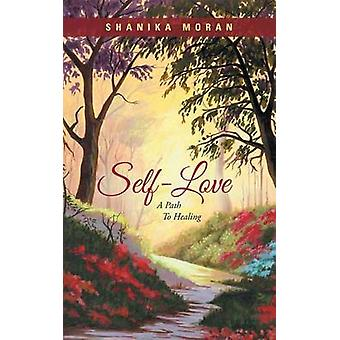 SelfLove A Path to Healing by Moran & Shanika
