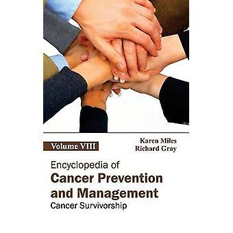 Enzyklopädie der Krebsprävention und Management Volume VIII Cancer Survivorship von Meilen & Karen